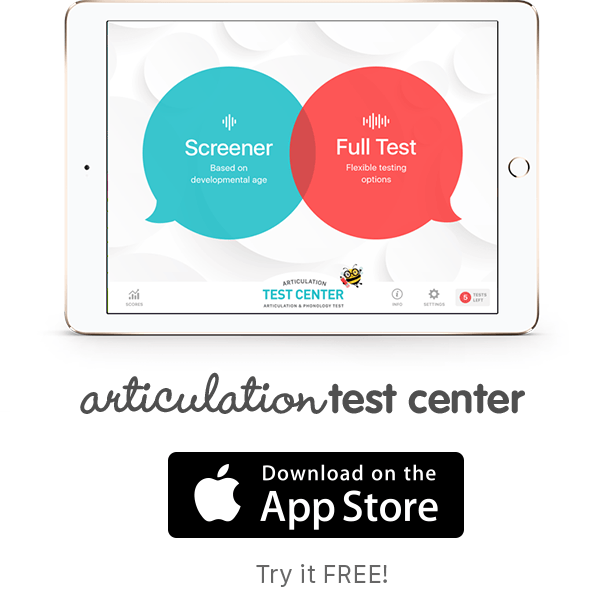 Test your child's articulation for free - Download Articulation Test Center today!