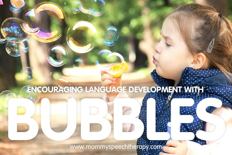 Using Bubbles to Encourage Language Development