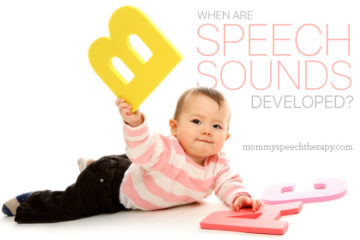 When are Speech Sounds Developed - Mommy Speech Therapy