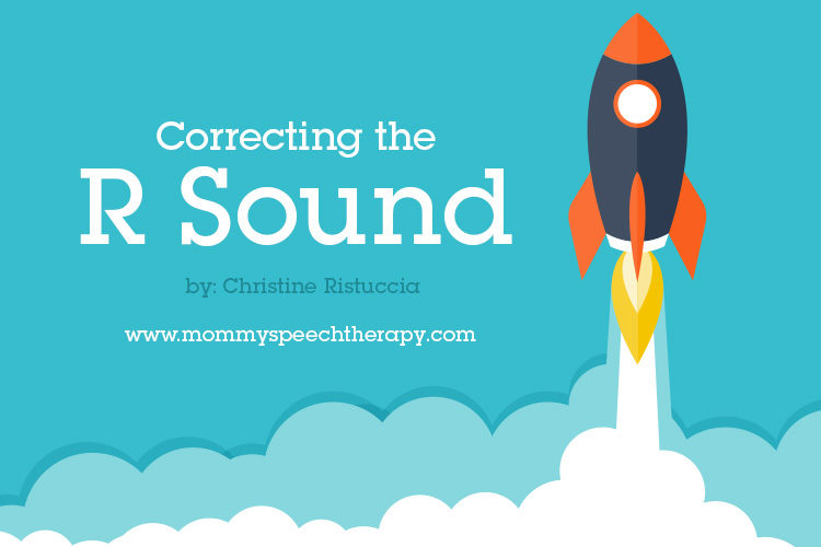 Correcting the R Sound: A Primer for Parents