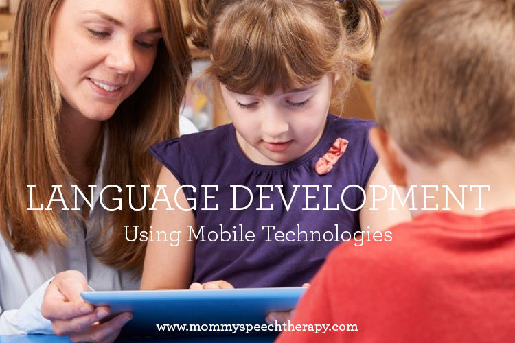 Language Development Using Mobile Technologies