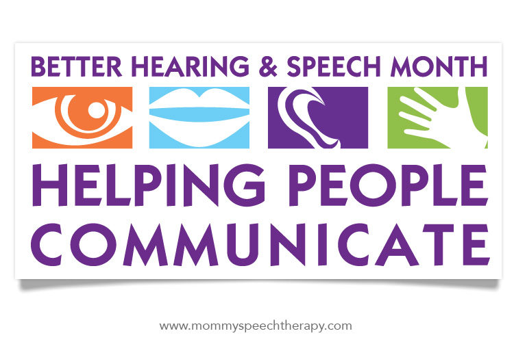 May is Better Hearing & Speech Month!