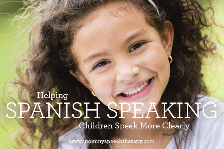 How to Help (Spanish Speaking) Children Speak More Clearly
