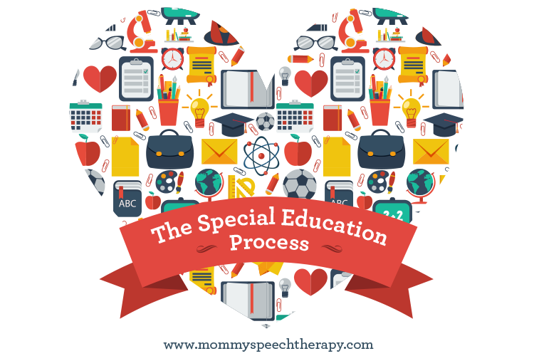 Idea And Iep Process >> Understanding The Special Education Process Mommy Speech Therapy